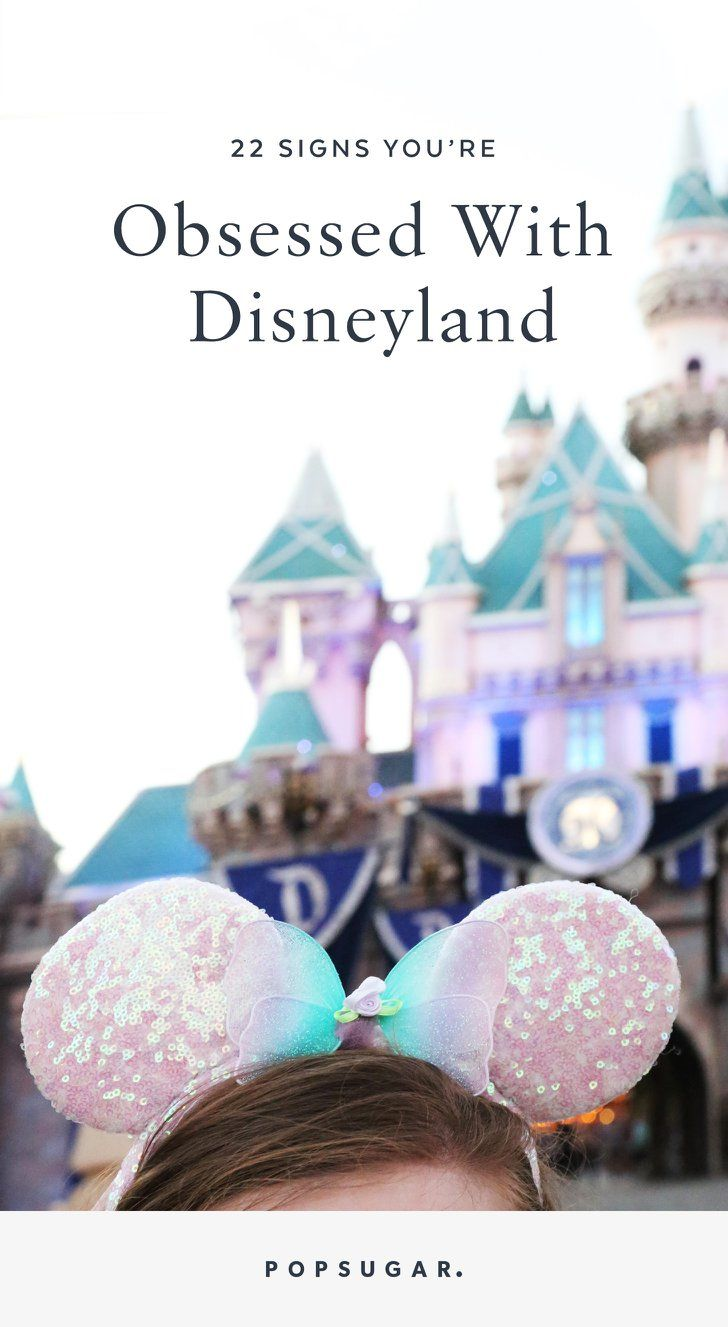Pin for Later: 22 Signs You're Truly OBSESSED With Disneyland Pin it!