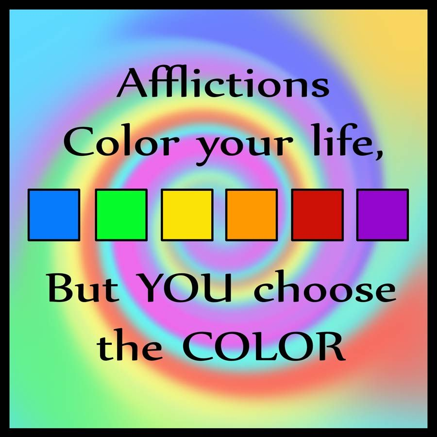 "Color Your Life Quotes Inspirational Quote Illustratedjanovation "" Afflictions Color"