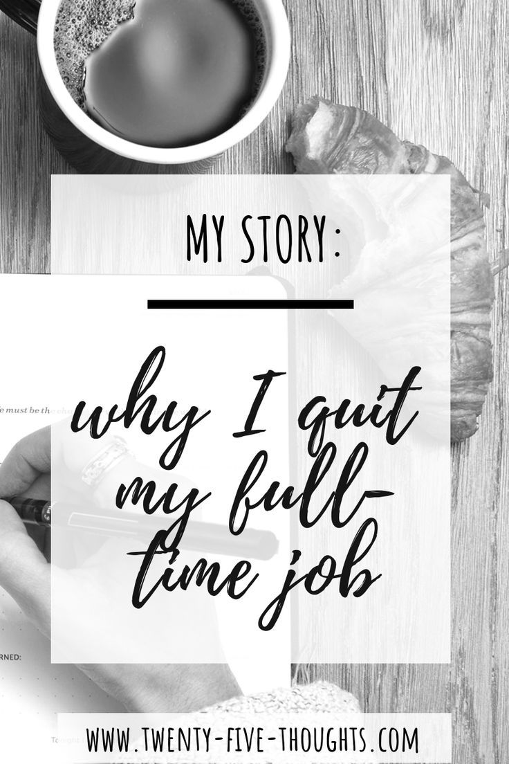 Why I Quit My FullTime Job & Maybe You Should Too! I