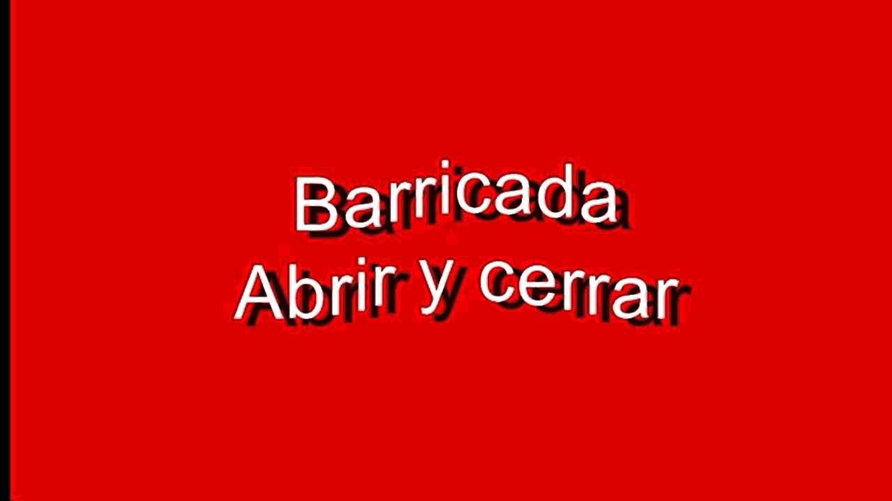 Barricada - Abrir y cerrar