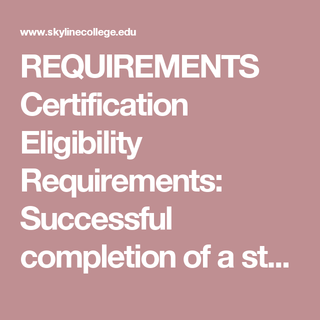 Requirements Certification Eligibility Requirements Successful