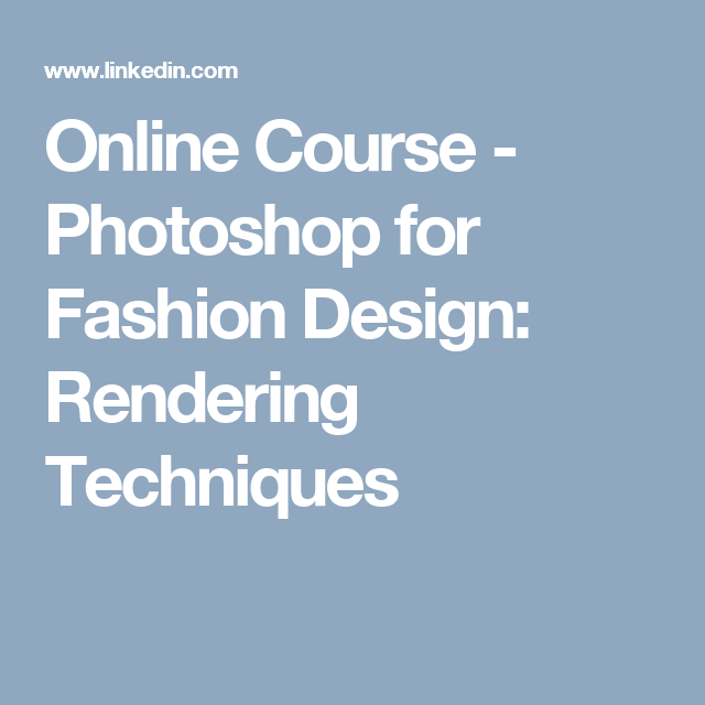 Online Course Photoshop For Fashion Design Rendering Techniques