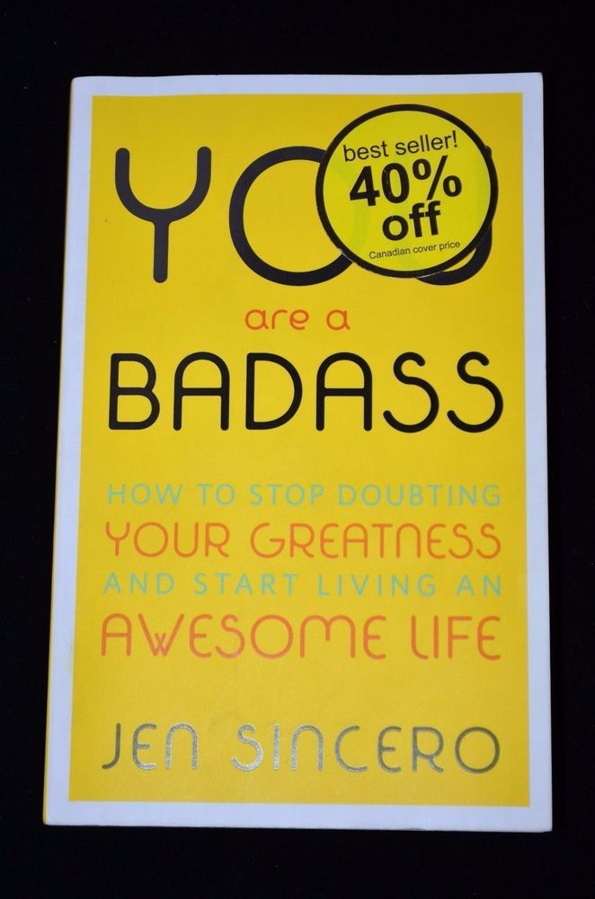 You Are A Badass How To Stop Doubting Your Greatness Book By Jen Sincero Greatful Jen Sincero Badass