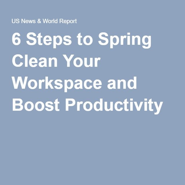 6 Steps to Spring Clean Your Workspace and Boost Productivity