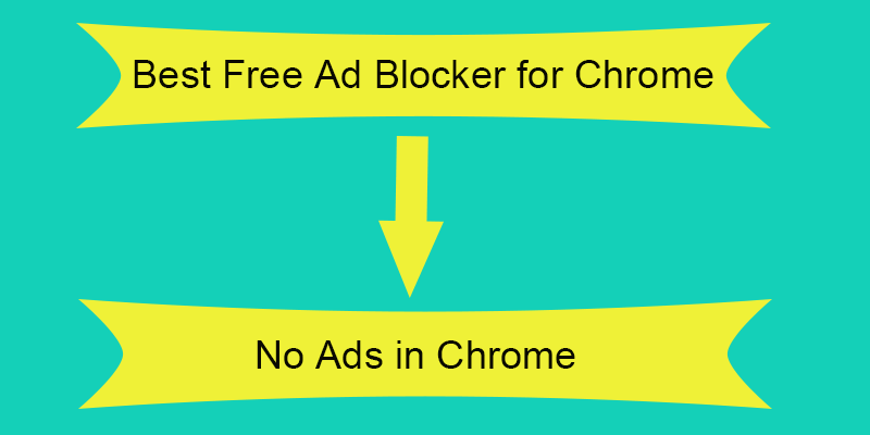 2020 Best 6 Free Adblock For Chrome Block Ads On Chrome In 2020 Pop Up Ads Free Ads Video Ads