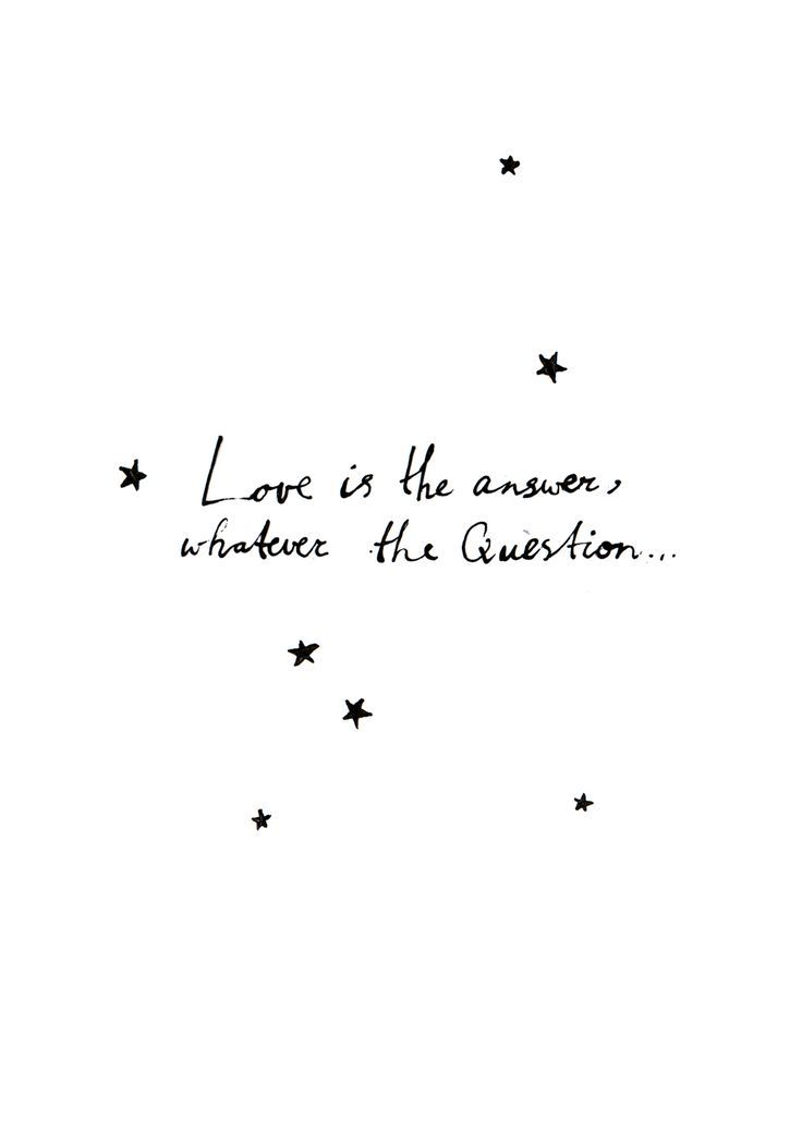 Love Is The Answer Quote Love Is The Answerit Twinkles In All The Stars Written In The