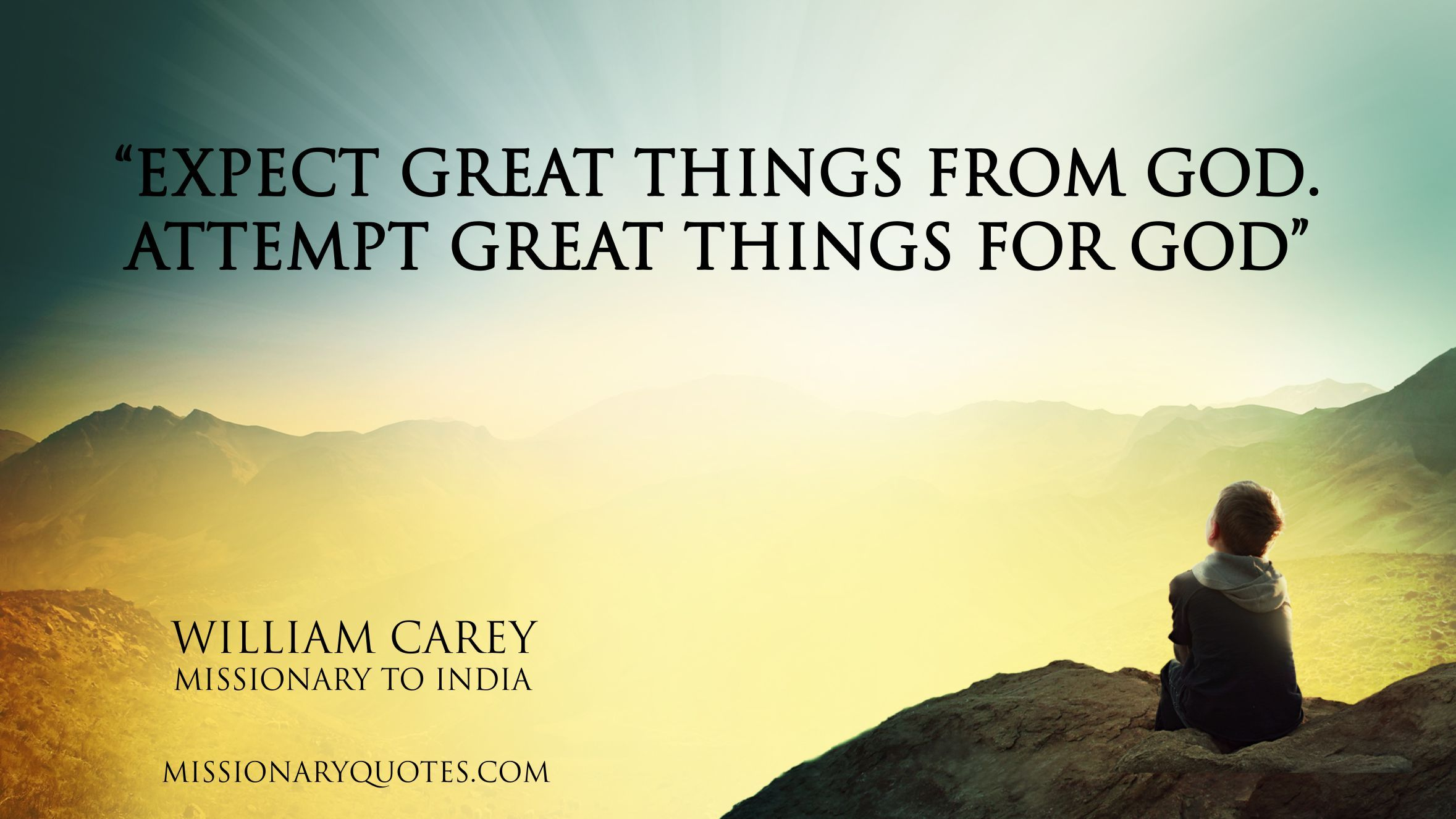 William Carey expect great things from GOD