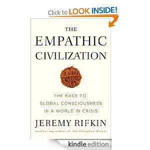 The Empathic Civilization The Race To Global Consciousness In A World In Crisis Rifkin Empath Jeremy