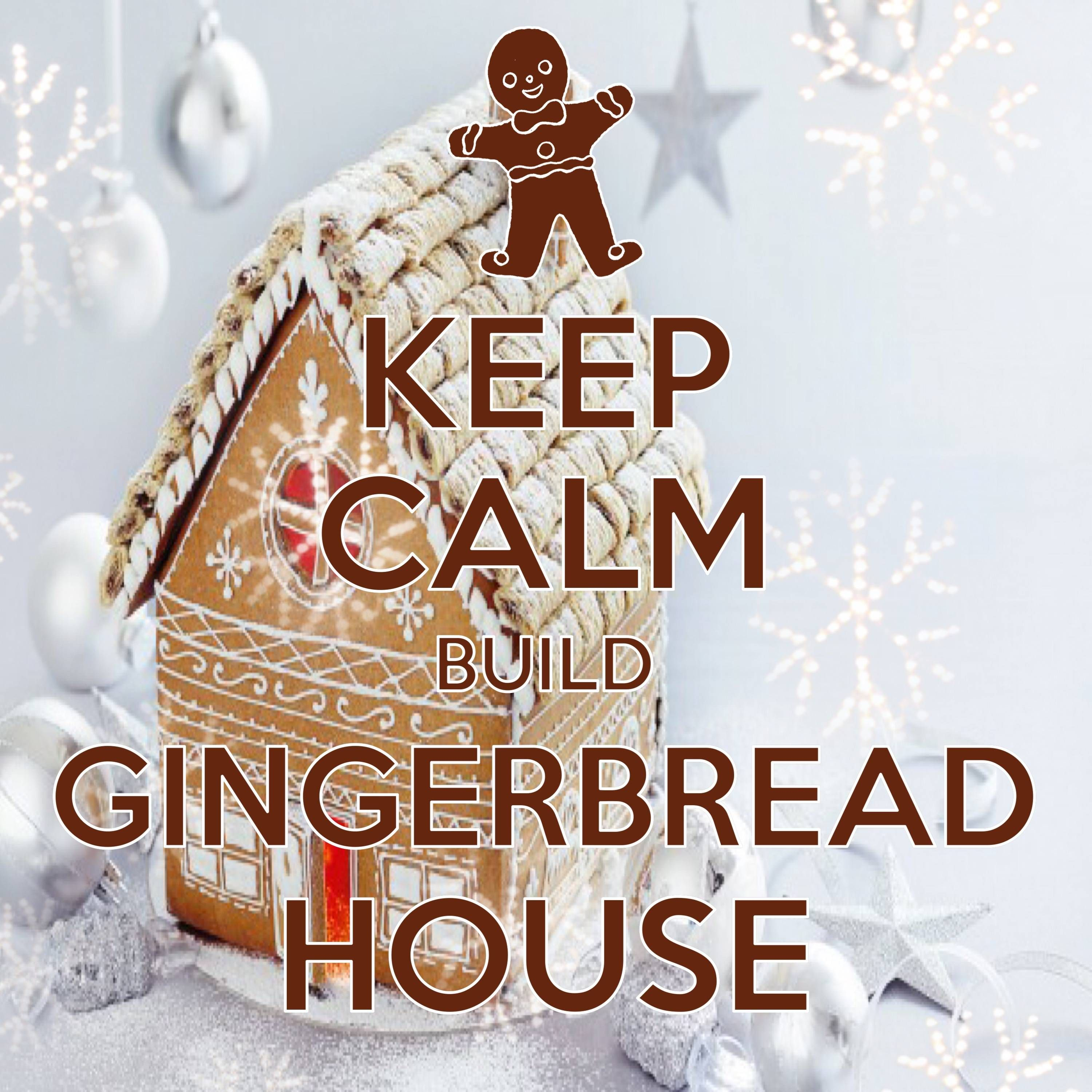 Keep Calm Build Gingerbread House / Created With Keep Calm And Carry On For  IOS #