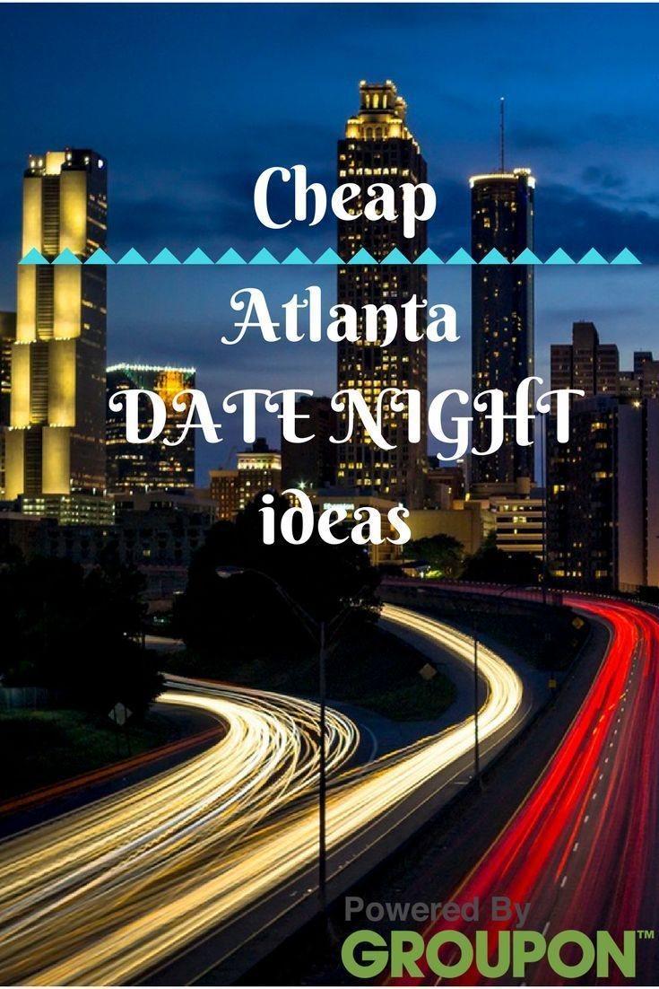 cheap date night in atlanta this summer using groupons