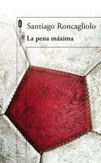 la pena maxima-santiago roncagliolo-9788420416281