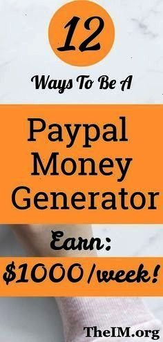 to be a paypal money generator and earn 1000 per weekYou can earn money from your home and make passive earning as stay at home moms 12 ways to be a paypal money generato...