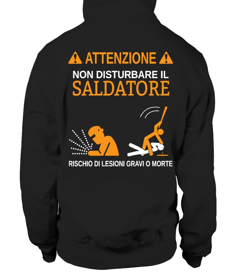 ATTENZIONE, NON DISTURBARE IL SALDATORE  #gift #idea #shirt #image #funny #job #new #best #top #hot #legal