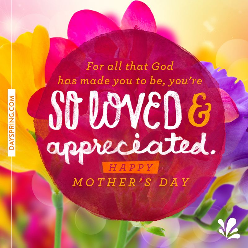 Loved appreciated happy mothers day mother day wishes