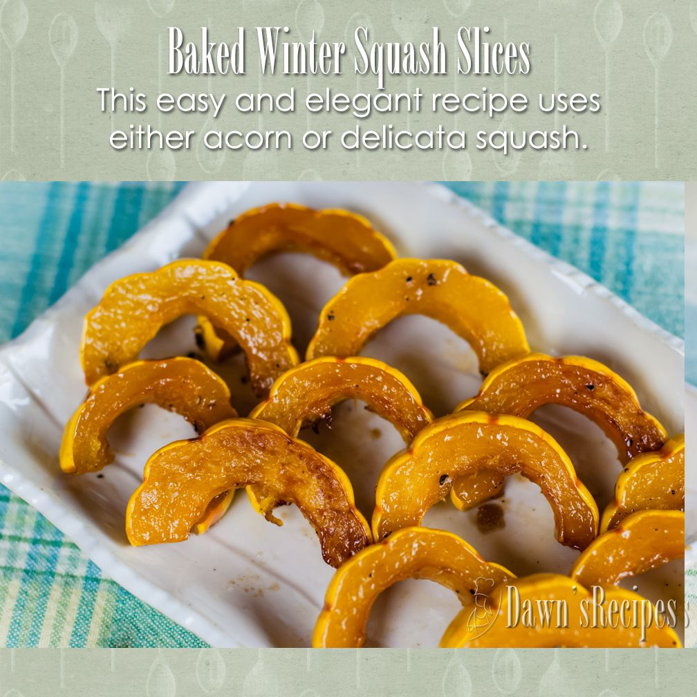 Baked Winter Squash Slices This Easy And Elegant Recipe Uses Either Acorn Or Delicate Squash Food Recipes Low Calorie Recipes Other Recipes