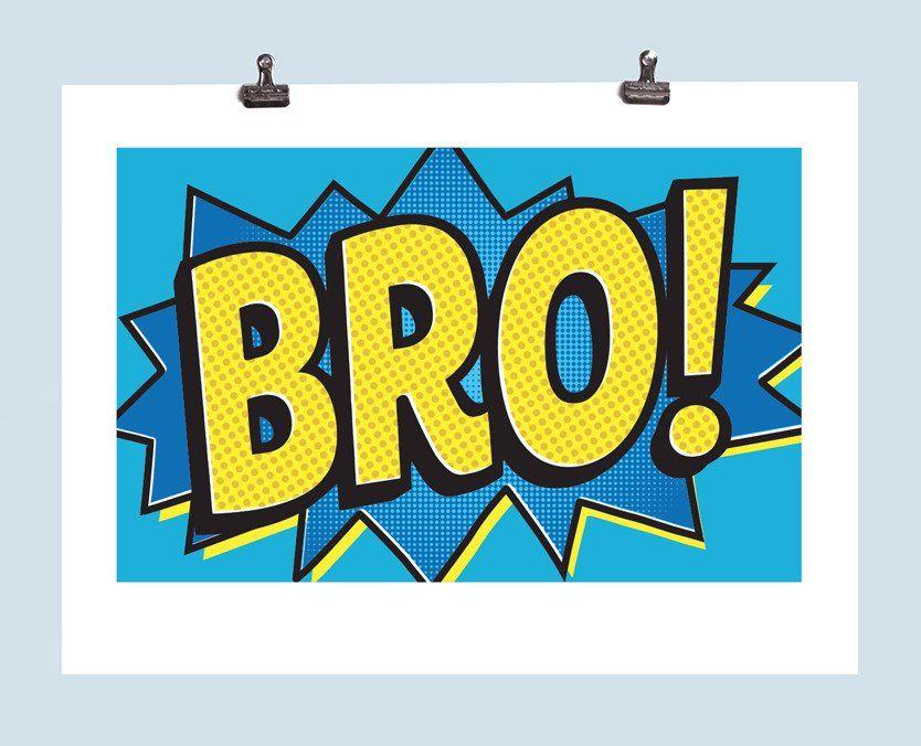 Limited Edition 'Bro' Pop Art Print