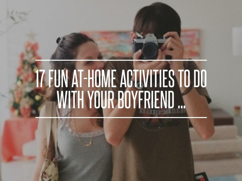 30 Fun at-Home Activities to do with Your Boyfriend 💏 💕 …