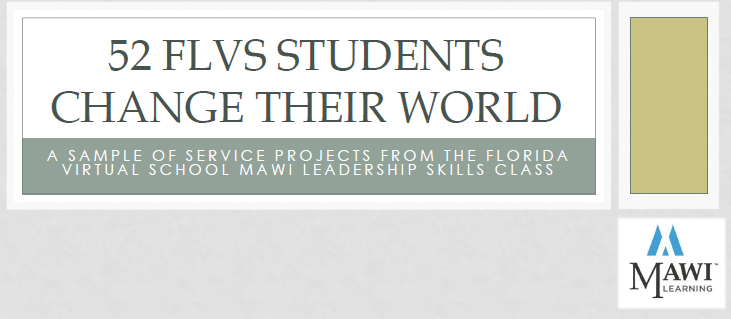 A Sample Of Service Projects From The Florida Virtual School Mawi Leadership Skills Course Flvs Florida Virtual School Leadership Skills Leadership