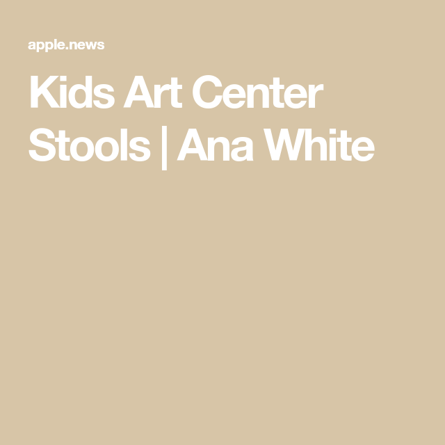 Kids Art Center Stools #anawhite