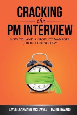 Pdf Download Cracking The Pm Interview How To Land A Product Manager Job In Technology By Gayle Laakmann Mcdowell Fr Interview Reading Online Download Books