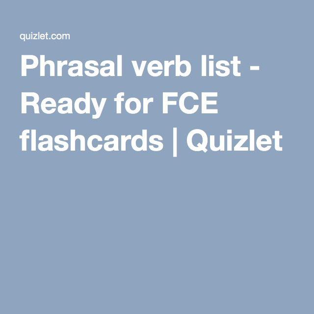 Phrasal verb list - Ready for FCE flashcards Quizlet We love - verb list