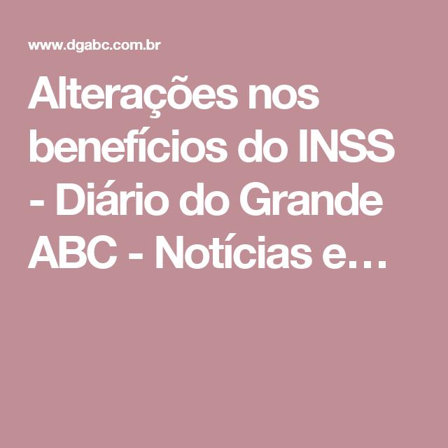 Alterações nos benefícios do INSS - Diário do Grande ABC - Notícias e…