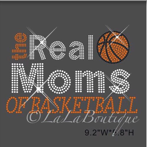 The Real Moms Of Basketball Rhinestone Iron On Transfer Diy Applique For Shirts Real Moms Diy Rhinestone Rhinestone Transfers Design