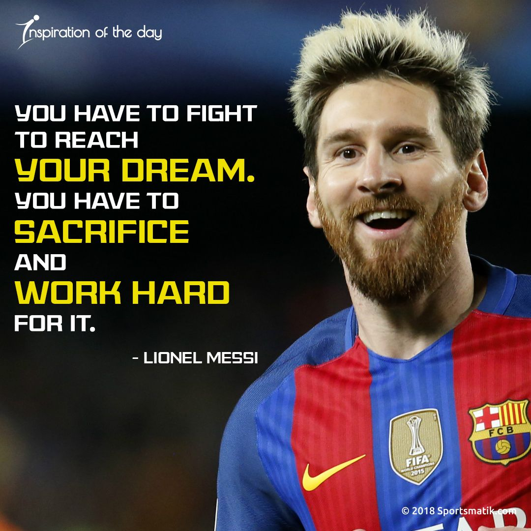 Inspiration Of The Day Lionel Messi Sportsmatik Quotesoftheday Motivationalquotes Soccer Football Argen Lionel Messi Messi Quotes Lionel Messi Quotes