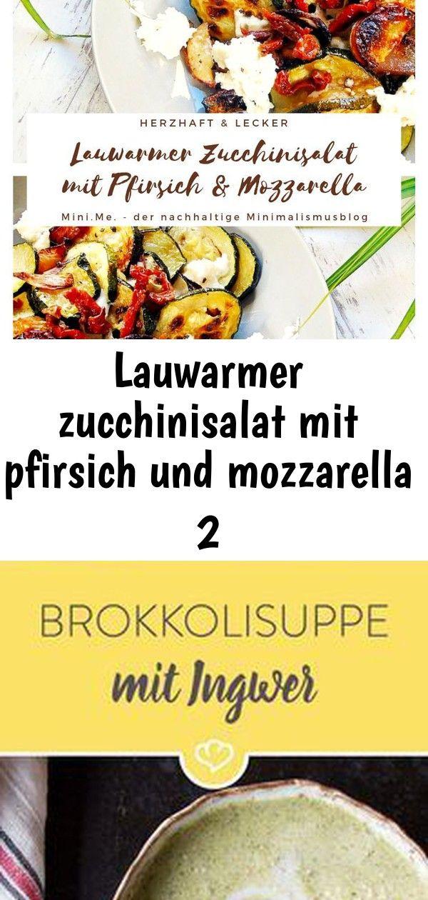 Lauwarmer zucchinisalat mit pfirsich und mozzarella 2 Rezept für lauwarmen Zucchinisalat mit Pfirsichen und Mozzarella Bevor der Brokkoli in die Suppe gelangt wird e...