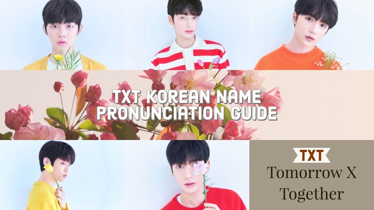 I Created A Guide On How To Pronounce Bighit S Txt Members Names In Korean Pronunciation Guide How To Pronounce Txt