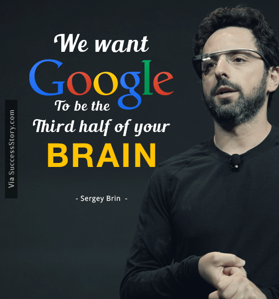 Love Quotes About Life: Quotes From Google Founder Sergey Brin