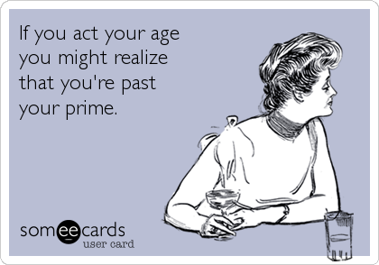 Image result for past your prime