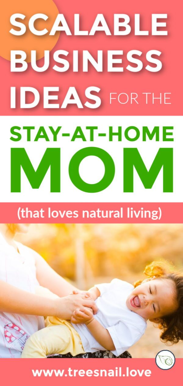 The Best Business Ideas for Stay-at-Home Moms that Love ...