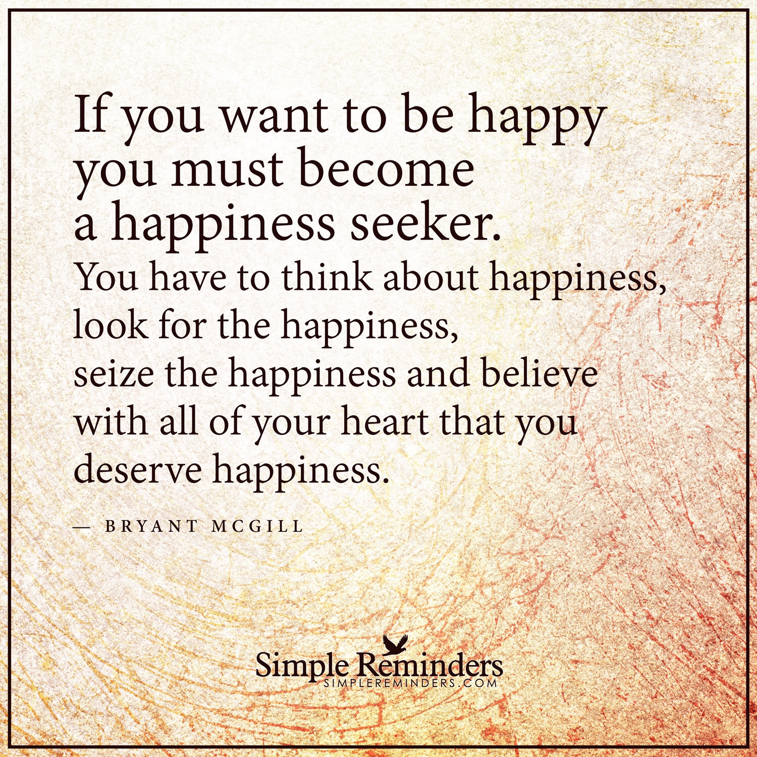 I Deserve Happiness Sanity Pinterest Quotes Bryant Mcgill And