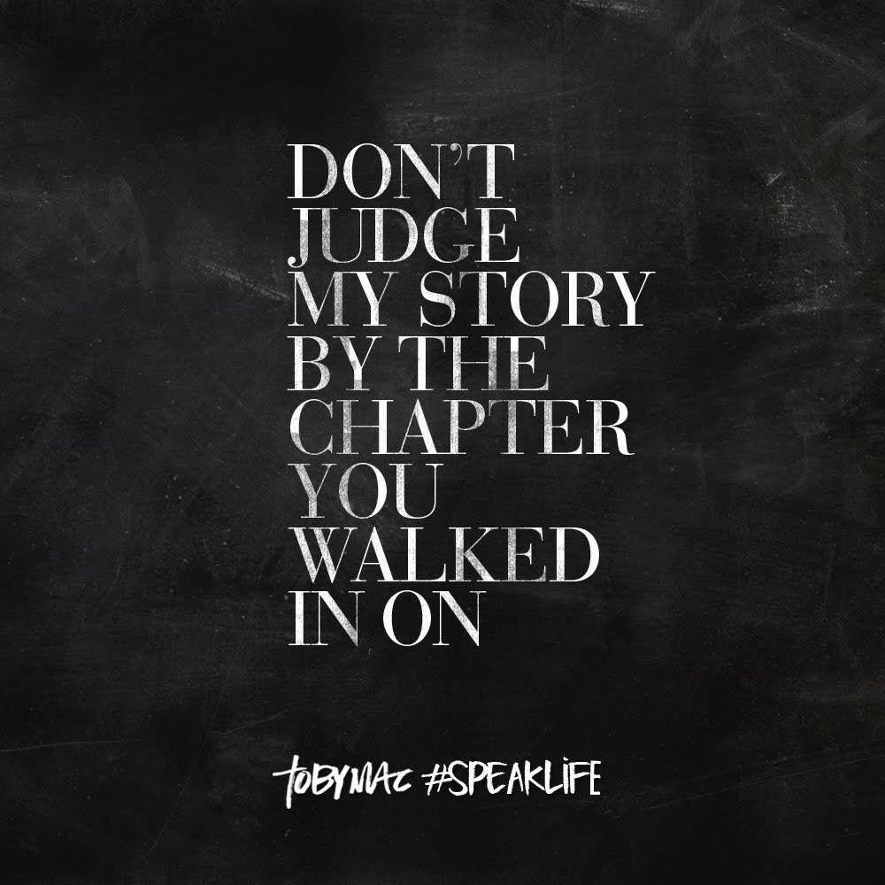 Don T Judge Quotes Speak Life Life Quotes