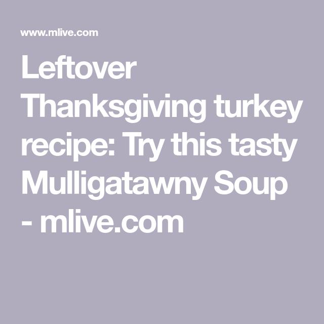 Leftover Thanksgiving turkey recipe: Try this tasty Mulligatawny Soup