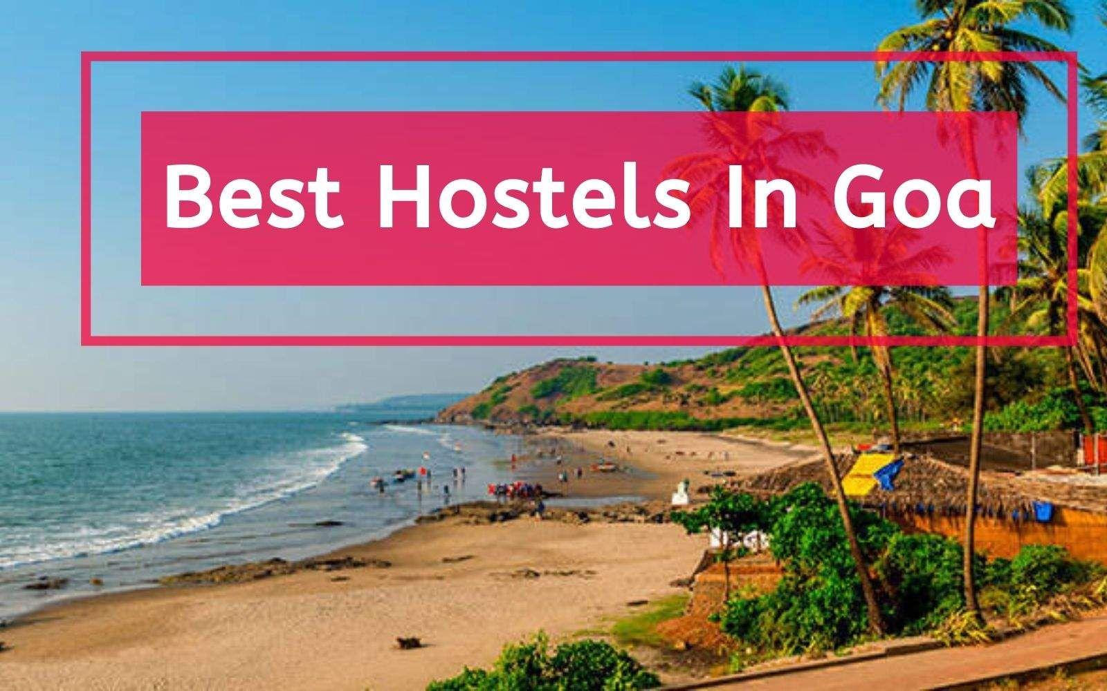 Best Hostels In Goa In