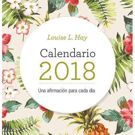 Calendario Louise Hay 2018: Una Afirmacion Para Cada Dia (Other)