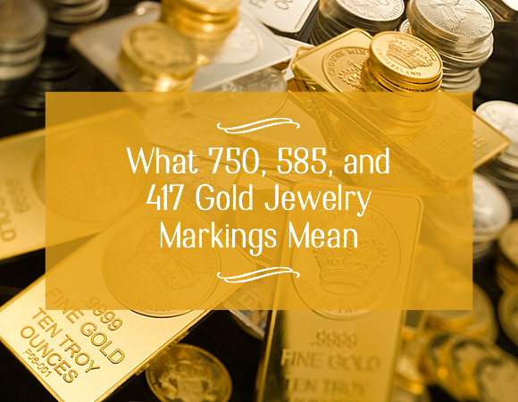 750 585 417 Gold Jewelry Markings and What They Mean Jewelry