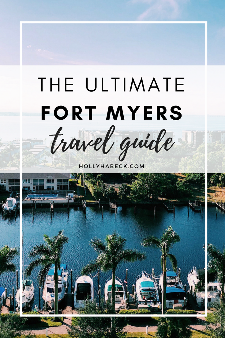 The Ultimate Fort Myers Travel Guide Everything You Need To See Eat And Do In Florida
