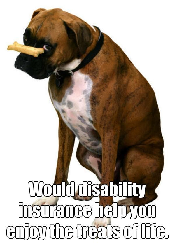 Would disability insurance help you enjoy the treats of life.