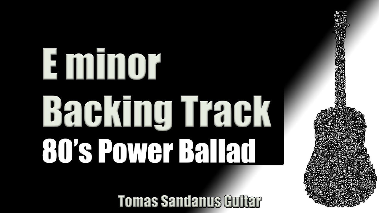 80s Power Ballad Backing Track In E Minor Guitar Backtrack