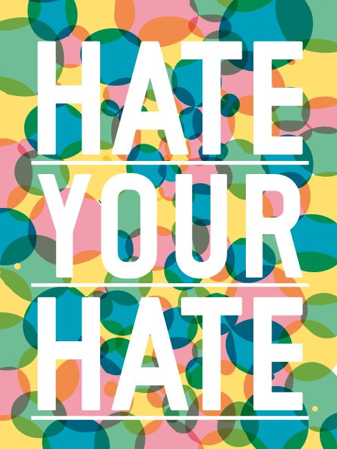 Hate your hate