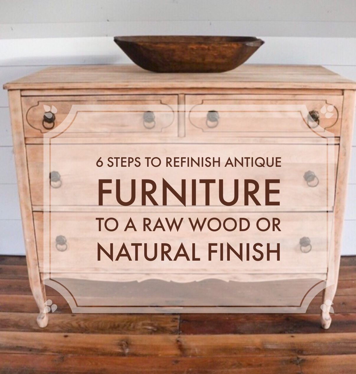 6 Steps To Refinish Antique Furniture To A Natural Or Raw Wood Finish B Vintage Style Raw Wood Furniture Raw Wood Wood Furniture Diy