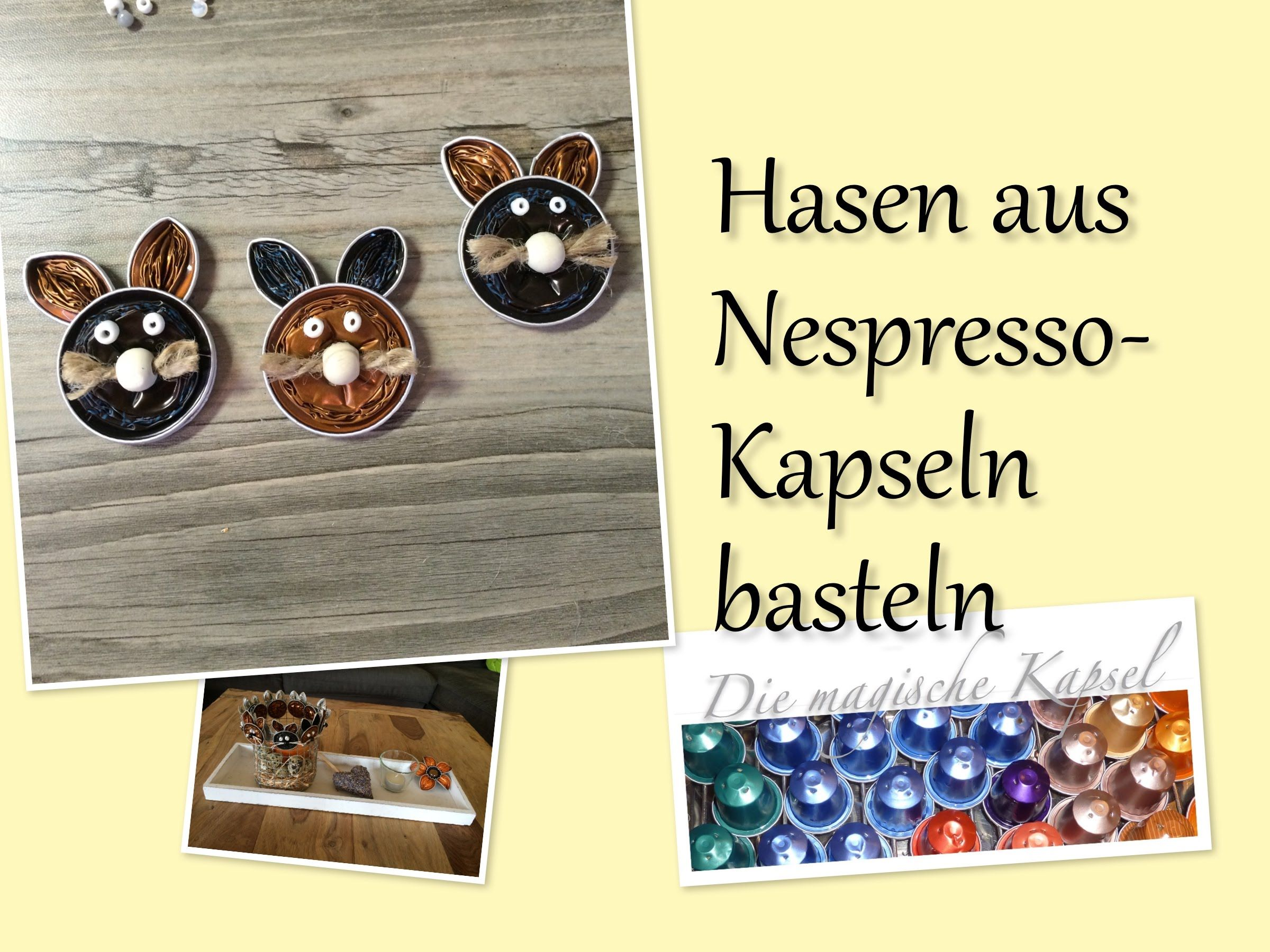 nespresso kapsel deko anleitung hasen basteln die magische kaffee nespresso animales. Black Bedroom Furniture Sets. Home Design Ideas