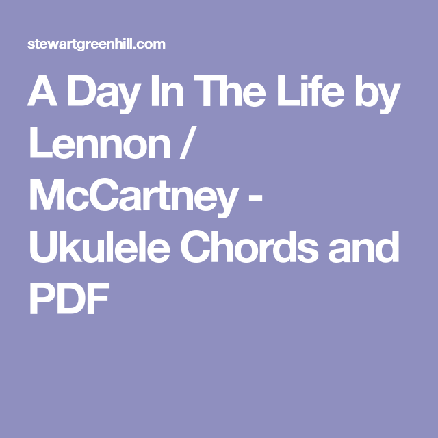 A Day In The Life by Lennon / McCartney - Ukulele Chords and PDF ...