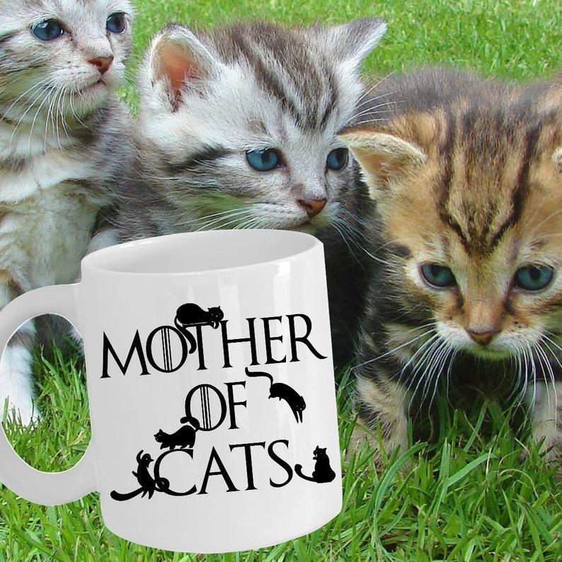 Cat Mom Mug Mother of Cats Game of Thrones Cat Mug Daenerys Targaryen Khaleesi Spoof Crazy Cat Lady Cat Mom Cute Cat Mug Cat Themed Gifts