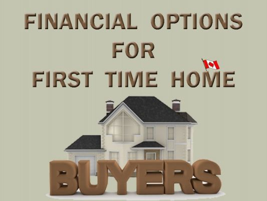 Financial Options For First Time Home Buyers