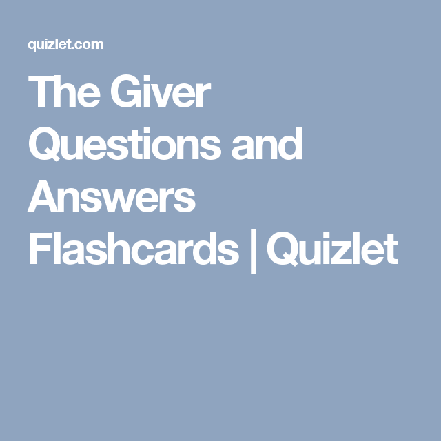 The Giver Questions and Answers Flashcards | Quizlet | The