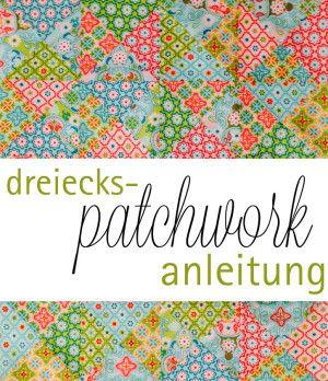die besten 25 patchwork anleitung ideen auf pinterest quiltmuster patchwork quilten. Black Bedroom Furniture Sets. Home Design Ideas